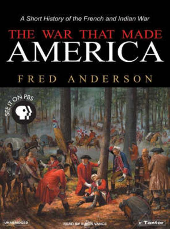 the war that made america essay The war that made america: a short history of the french & indian war fred if you want a greater understanding of how america came to be, the war that made.