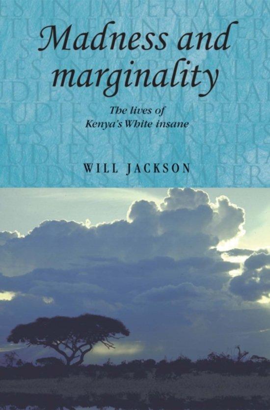 Madness and Marginality