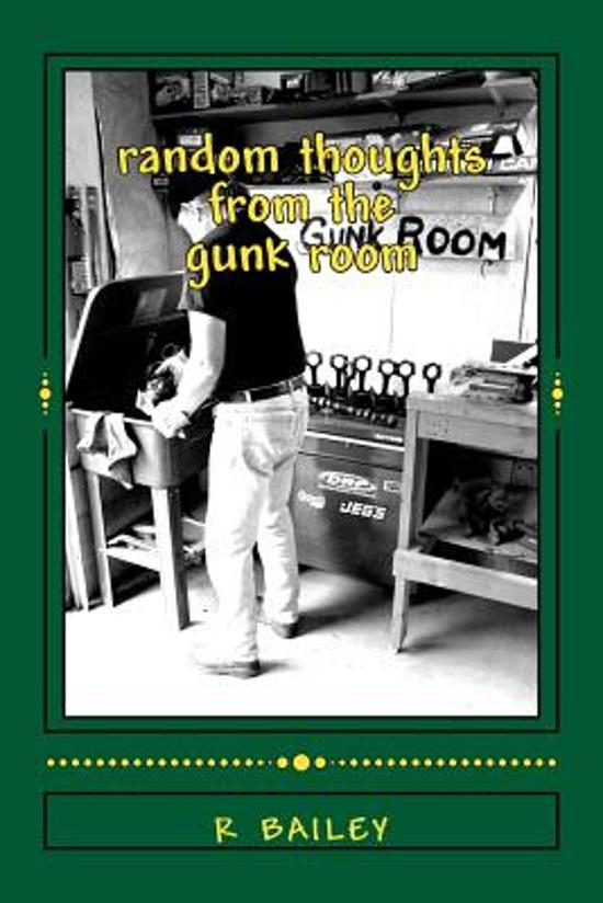 Random Thoughts from the Gunk Room
