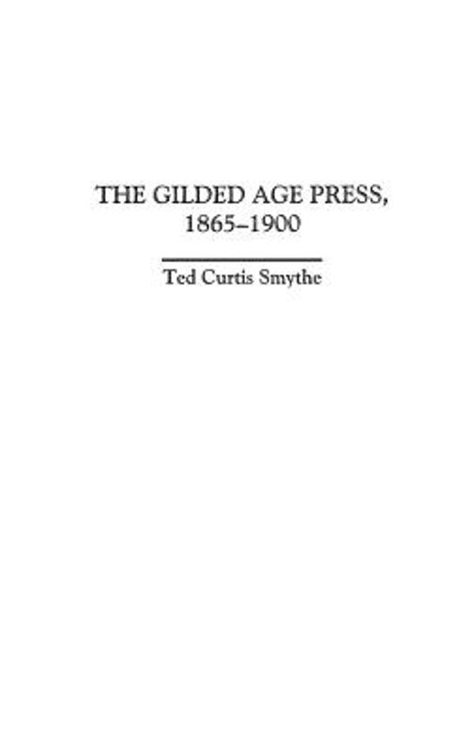 The Gilded Age Press, 1865-1900