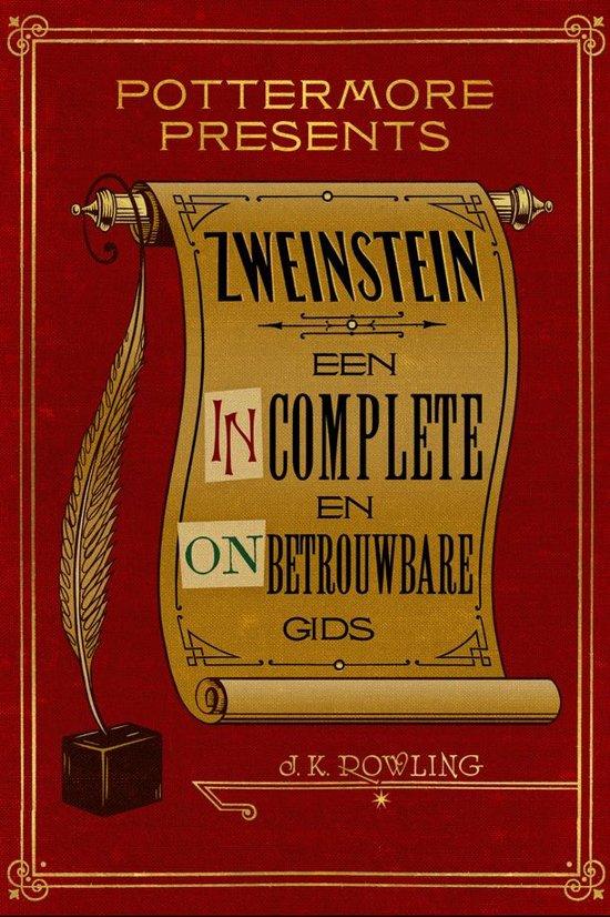 Pottermore Presents (Nederlands) 3 - Zweinstein: een incomplete en onbetrouwbare gids - J.K. Rowling