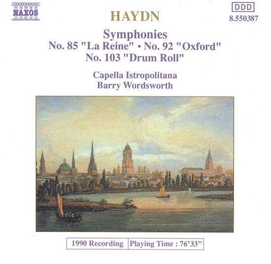 Haydn Symphonies - No. 85 'La Reine', No. 92 'Oxford' & No. 103'