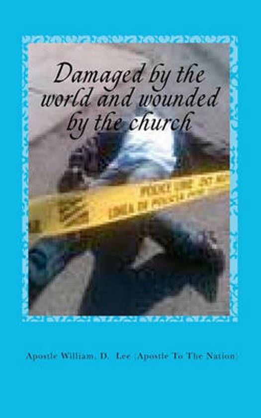 Damaged by the World and Wounded by the Church