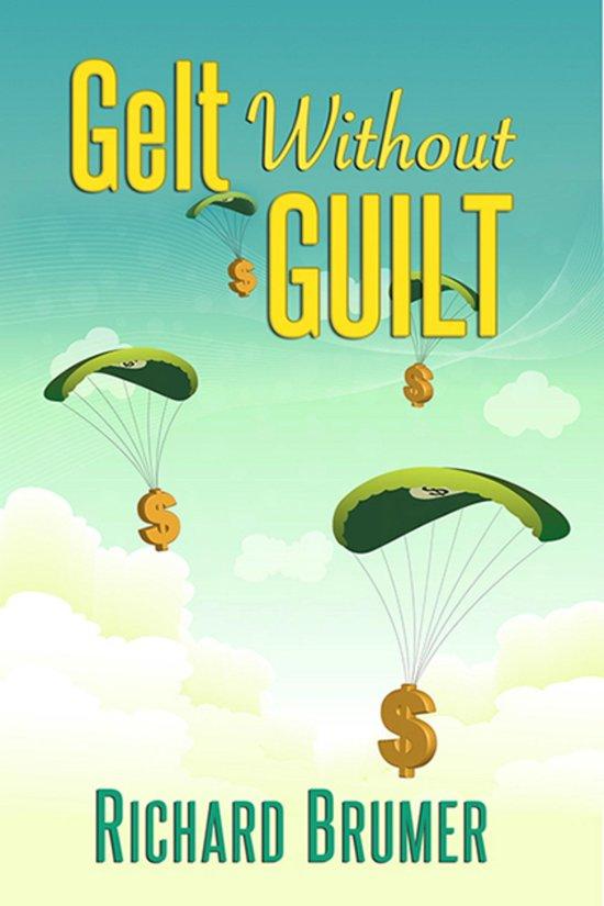 Gelt Without Guilt