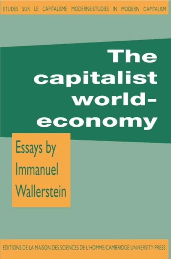 the capitalist world economy essays by immanuel wallerstein Which social theorist contributed to the development of dependency theory by tracing the growth of the capitalist world economy according to immanuel wallerstein.
