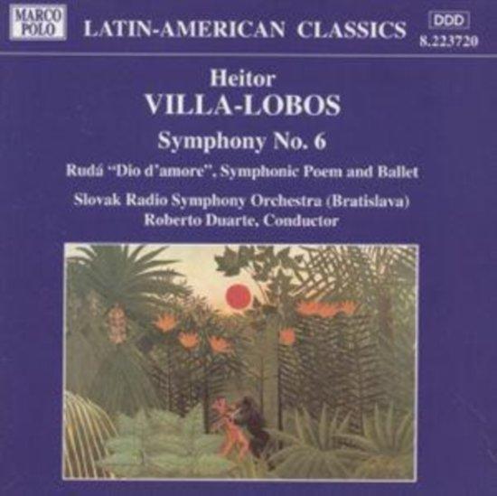 Villa-Lobos: Symphony no 6, etc / Duarte, Slovak Radio SO