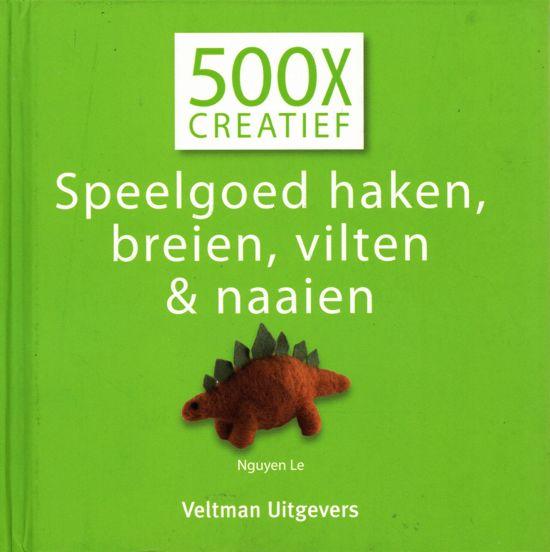 500x creatief Speelgoed haken breien vilten en naaien