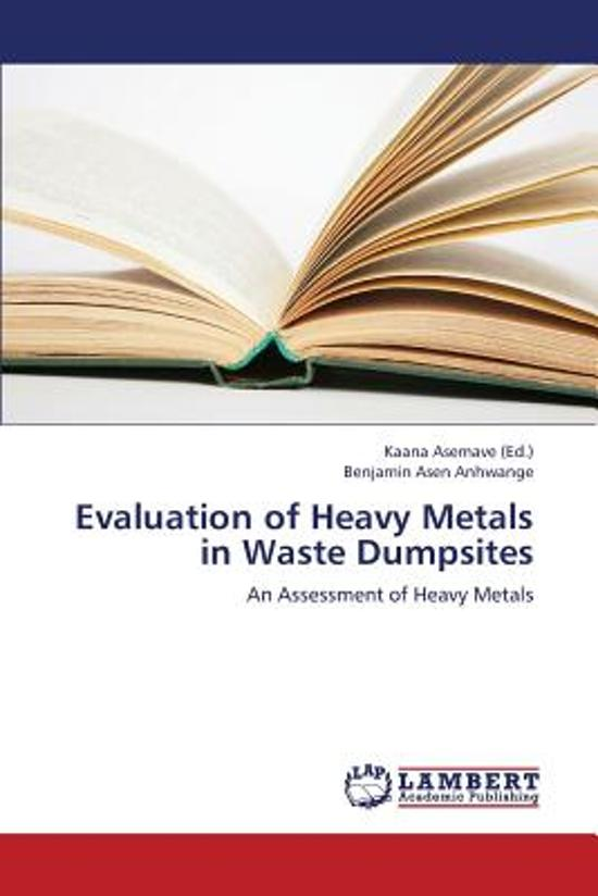 Evaluation of Heavy Metals in Waste Dumpsites