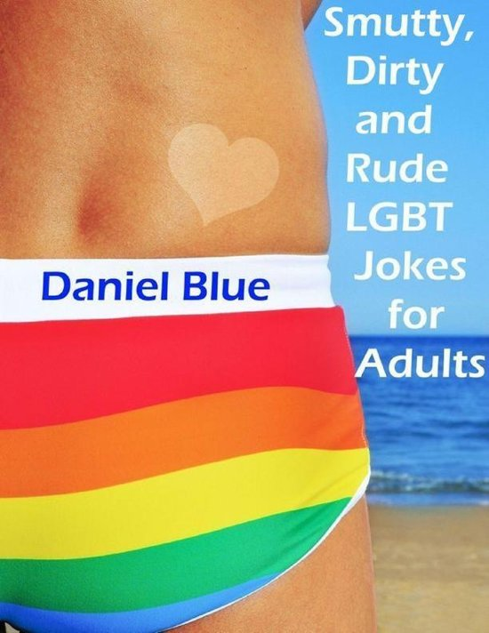 Image of: Inappropriate Jokes Smutty Dirty And Rude Lgbt Jokes For Adults Ebaums World Bolcom Smutty Dirty And Rude Lgbt Jokes For Adults ebook