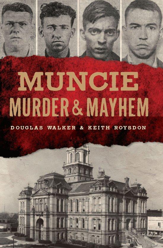 Muncie Murder & Mayhem