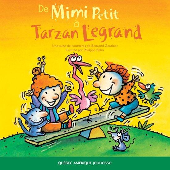 De Mimi Petit à Tarzan Legrand