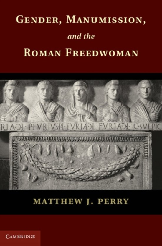 gender manumission and the roman freedwoman perry matthew j