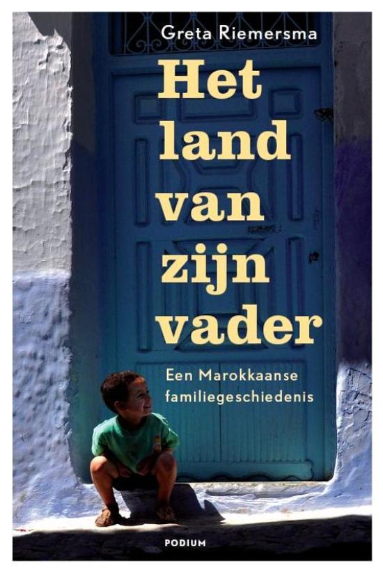Het land van zijn vader. Een Marokkaanse familiegeschiedenis