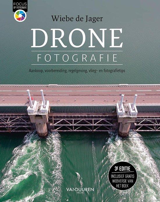 Focus op fotografie - Dronefotografie - Wiebe de     Jager