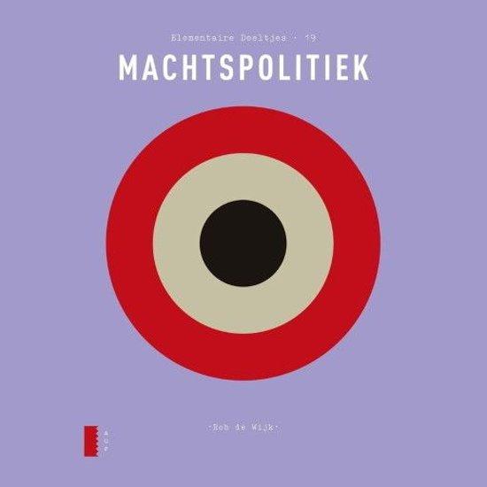 Boek cover Elementaire Deeltjes 19 - Elementaire Deeltjes: Machtspolitiek van Rob de Wijk (Onbekend)