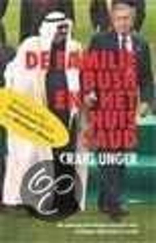 Boek cover De Familie Bush En Het Huis Saud van Craig Unger (Paperback)