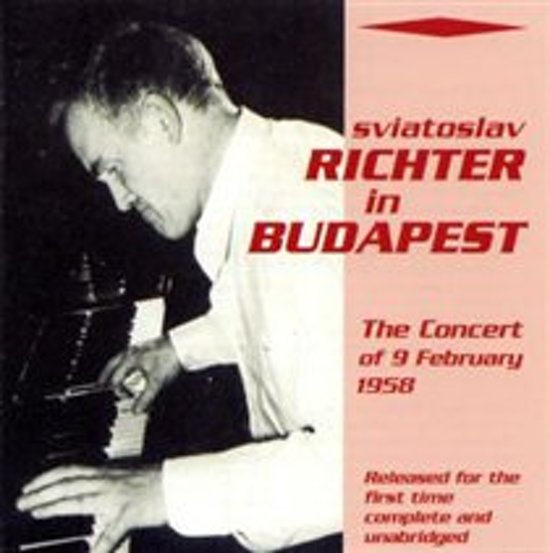 Sviatoslav Richter in Budapest: The Concert of 9 Februrary 1958