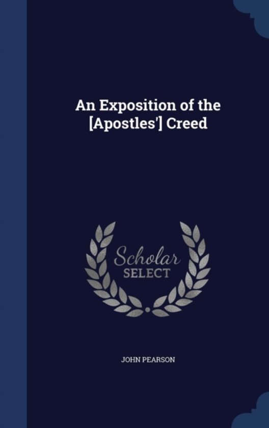 An Exposition of the [Apostles'] Creed