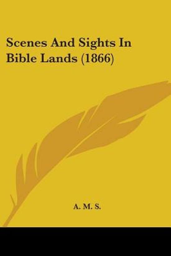 Scenes And Sights In Bible Lands (1866)