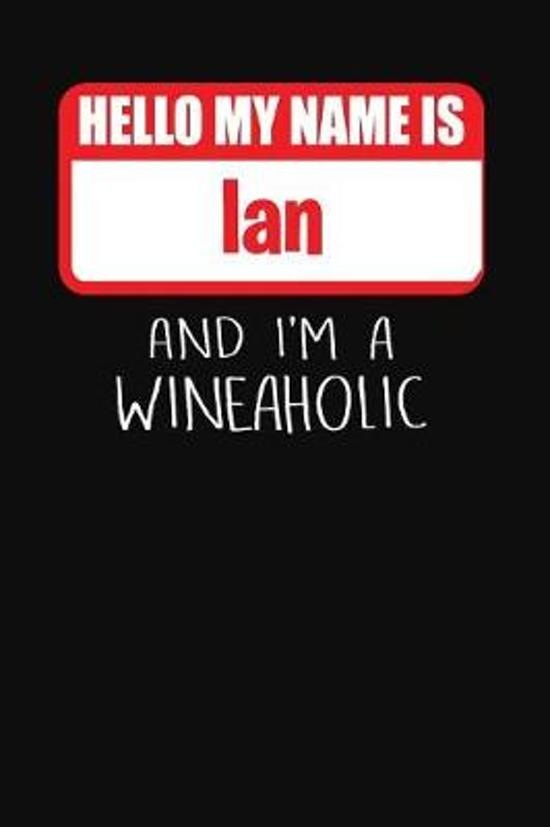 Hello My Name is Ian And I'm A Wineaholic