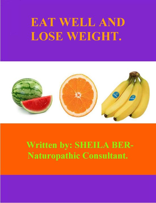 EAT WELL AND LOSE WEIGHT.