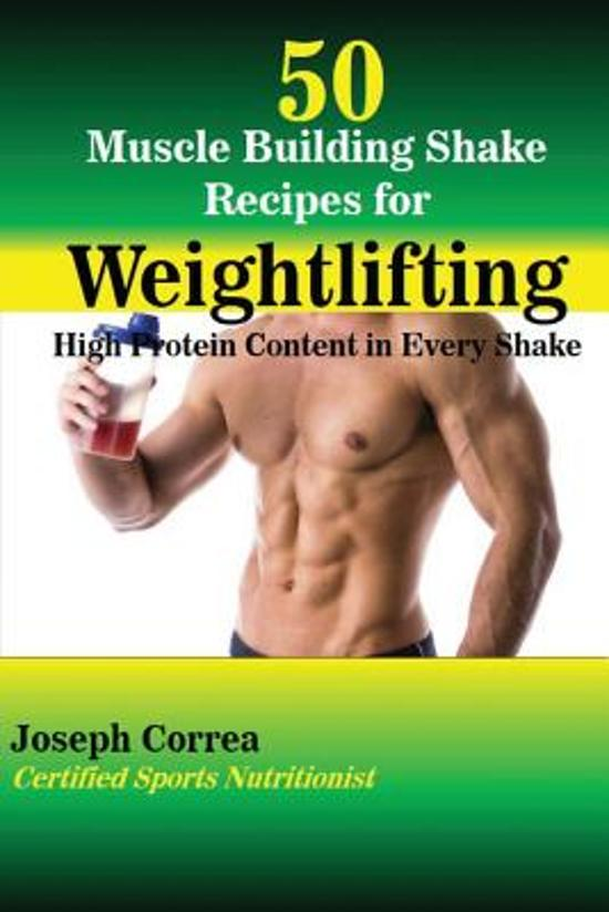 50 Muscle Building Shakes for Weightlifting