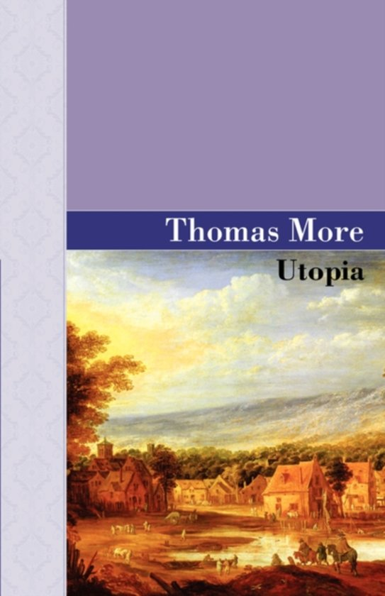 an analysis of the work of sir thomas more named utopia Utopia by thomas more is a work of the period of the english renaissance and one sir thomas more wrote  utopia in the reign of king henry what is utopia.