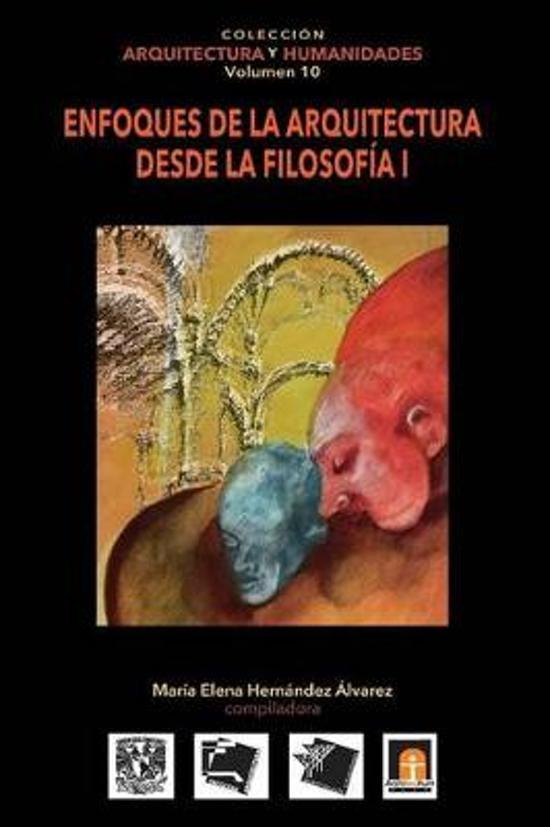 Volumen 10 Enfoques de la Arquitectura Desde La Filosof a I