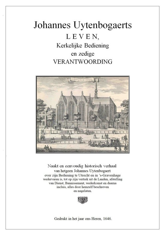 Johannes Uytenbogaerts Leven, Kerkelijke Bediening en zedige Verantwoording