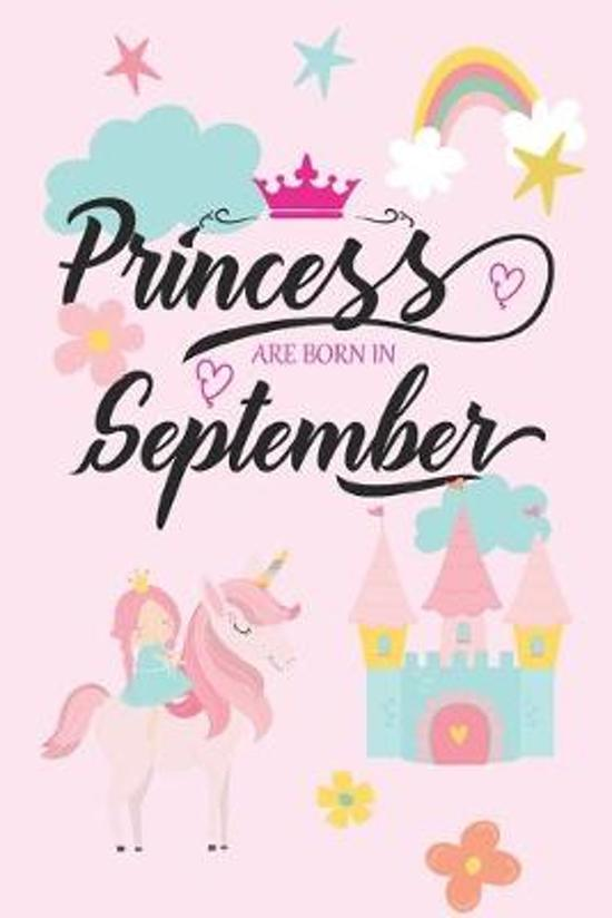 Princess Are Born in September: Lined Notebook Journal - Great Unicorn Birthday Gift for Girls Born in September