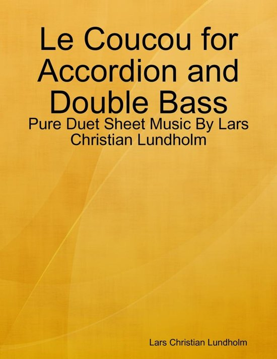 Le Coucou for Accordion and Double Bass - Pure Duet Sheet Music By Lars Christian Lundholm