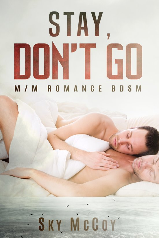 Stay, Don't Go