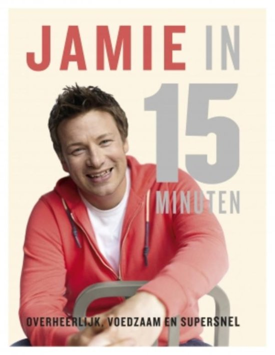 jamie in 15 minuten jamie oliver 9789021552767 boeken. Black Bedroom Furniture Sets. Home Design Ideas