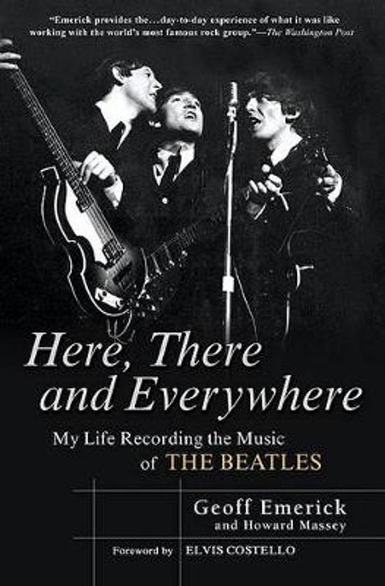Boek cover Here, There and Everywhere: My Life Recording the Music of the Beatles van Geoff Emerick (Paperback)
