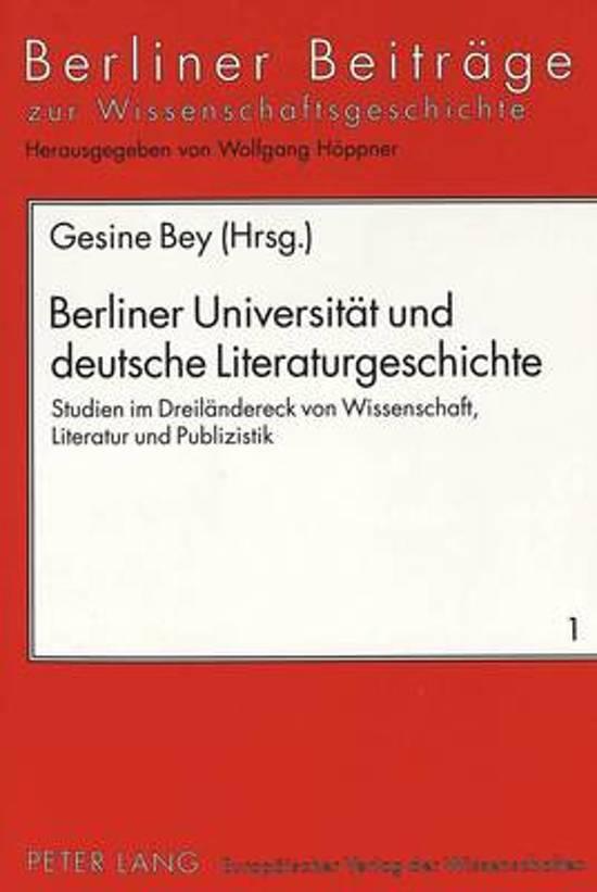 Berliner Universitaet Und Deutsche Literaturgeschichte