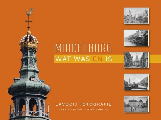 Middelburg - wat was en is