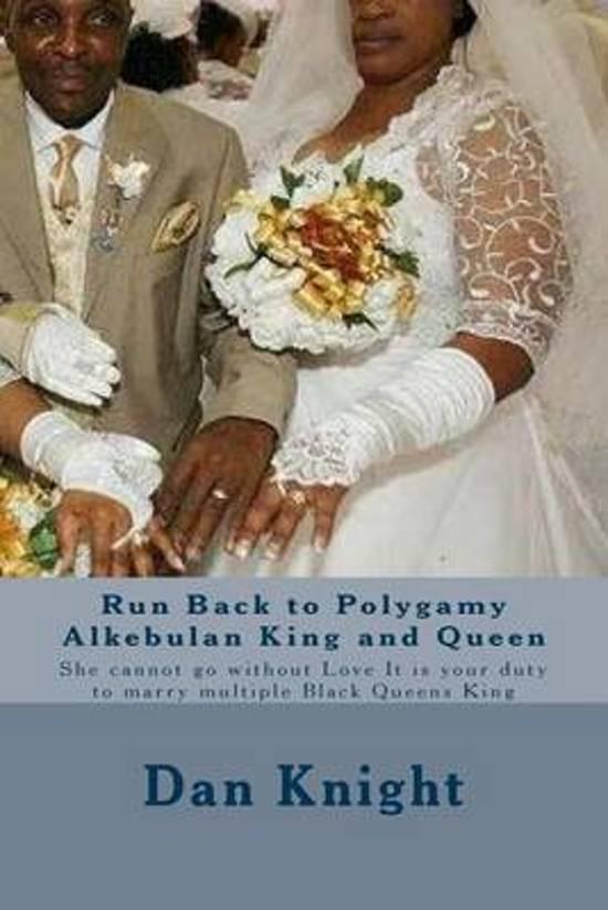 Run Back to Polygamy Alkebulan King and Queen