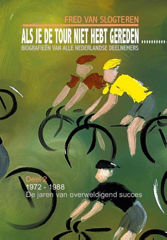 Als je de Tour niet hebt gereden. Deel 2 1972-1988