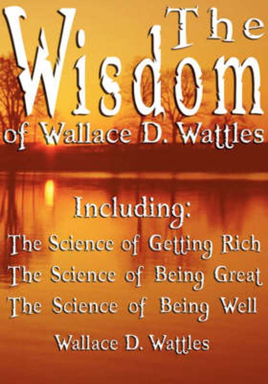 Boek cover The Wisdom of Wallace D. Wattles - Including van Wallace D Wattles (Hardcover)