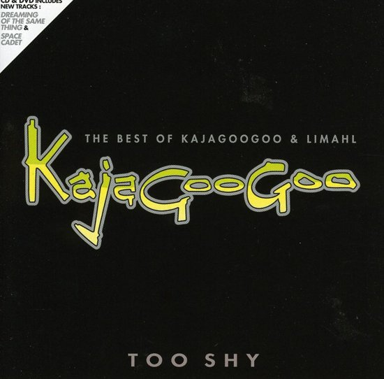 Too Shy. The Best Of Kajagoogo And Limahl