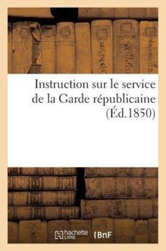 Instruction Sur Le Service de la Garde R publicaine