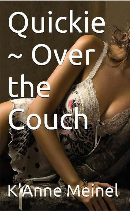 Quickie ~ Over the Couch