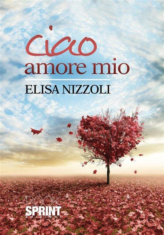 Bol ciao amore mio ebook adobe epub elisa nizzoli ciao amore mio fandeluxe Ebook collections