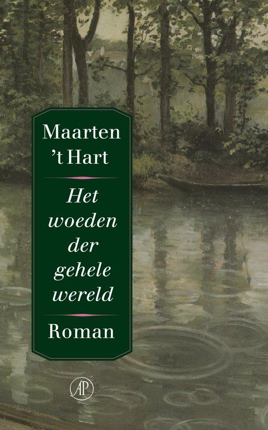 Boek cover Het woeden der gehele wereld van Maarten t Hart (Paperback)