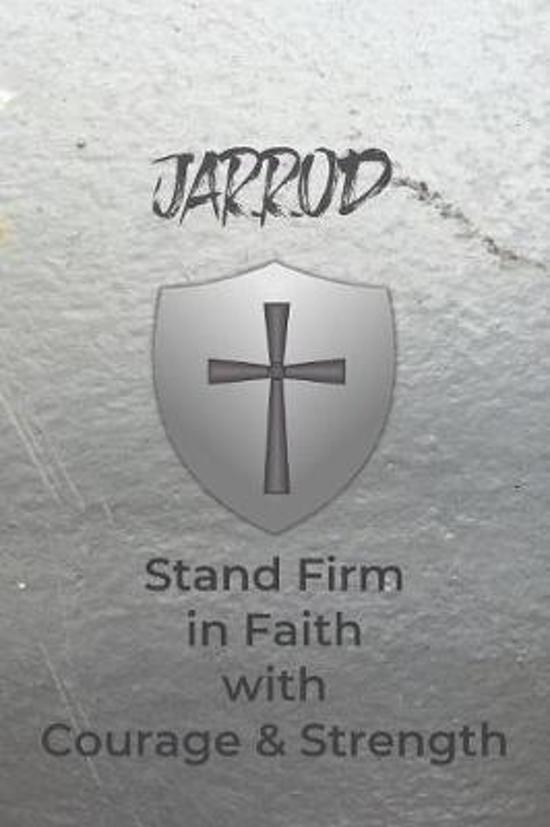 Jarrod Stand Firm in Faith with Courage & Strength