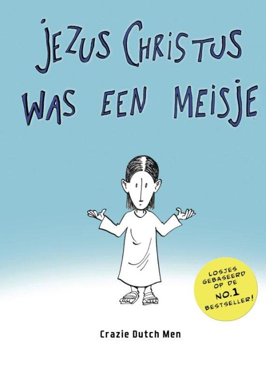 Boek cover Jezus Christus was een meisje van Crazie Dutch Men (Hardcover)