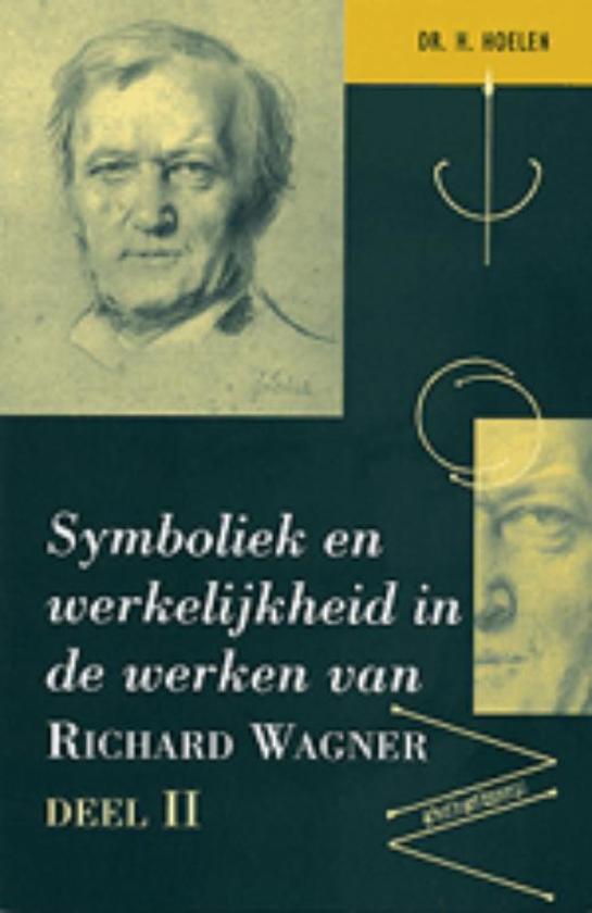 Symboliek En Werkelijkheid In De Werken Van Richard Wagner / 2