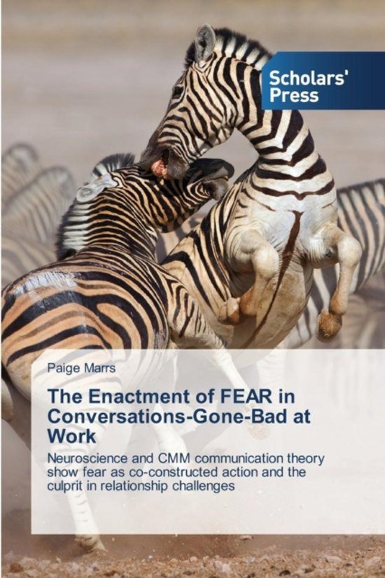 The Enactment of Fear in Conversations-Gone-Bad at Work