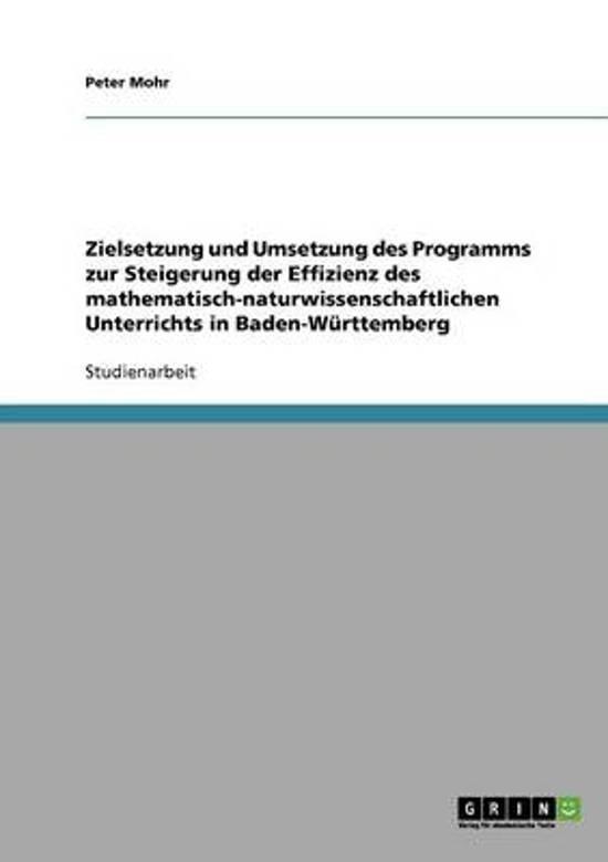 Zielsetzung Und Umsetzung Des Programms Zur Steigerung Der Effizienz Des Mathematisch-Naturwissenschaftlichen Unterrichts in Baden-Wurttemberg