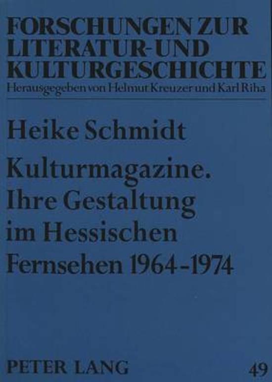 Kulturmagazine. Ihre Gestaltung Im Hessischen Fernsehen 1964-1974